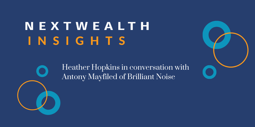 NextWealth Insights: Antony Mayfield on marketing and why all brands need to understand their customers