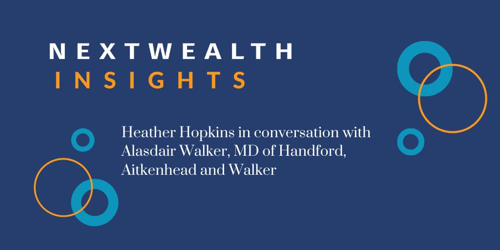 NextWealth Insights: A conversation with Alasdair Walker