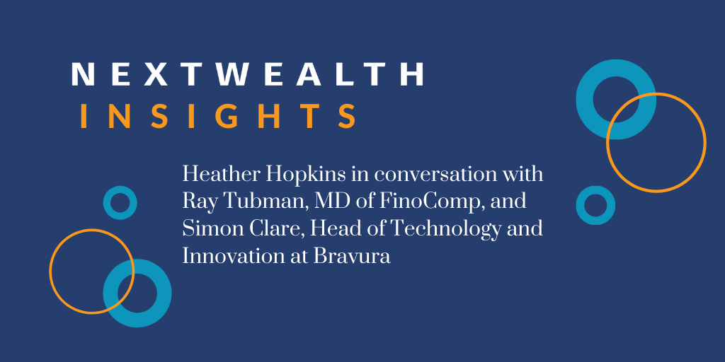 NextWealth Insights: Ray Tubman and Simon Clare on microservices, AI and the future of wealth tech