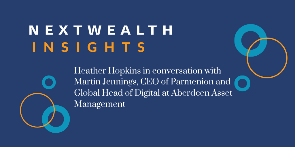 NextWealth Insights: Martin Jennings on hybrid advice, the challenge of forecasting in a pandemic and the future of the product