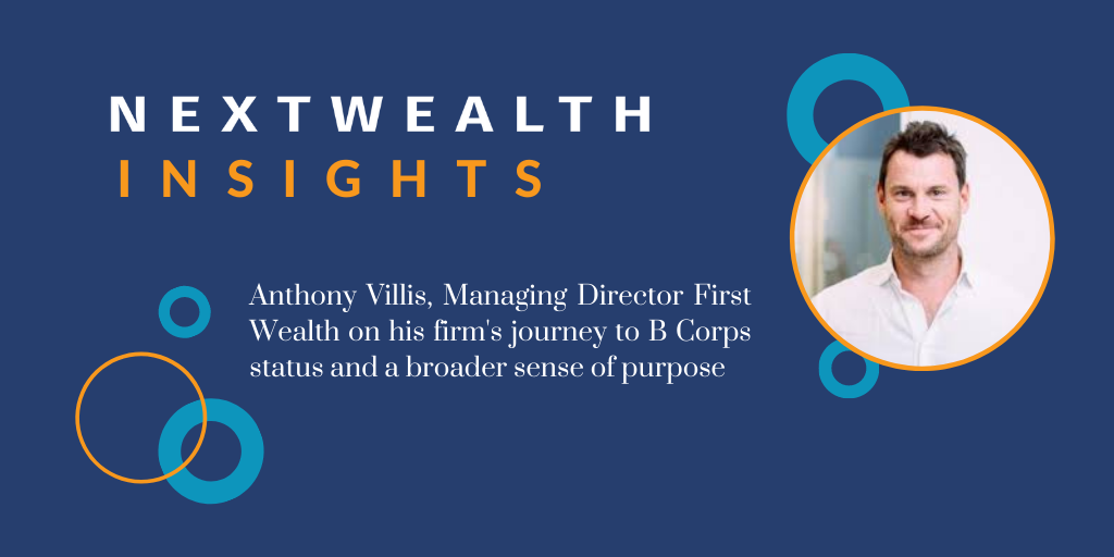 Anthony Villis of First Wealth on the Journey to B Corps