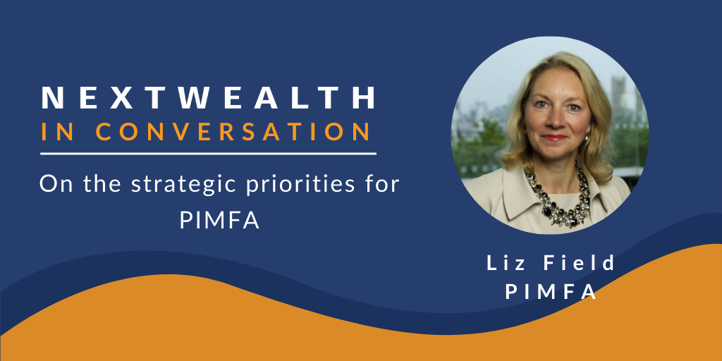 Liz Field CEO of PIMFA about the strategic priorities of the lobby group